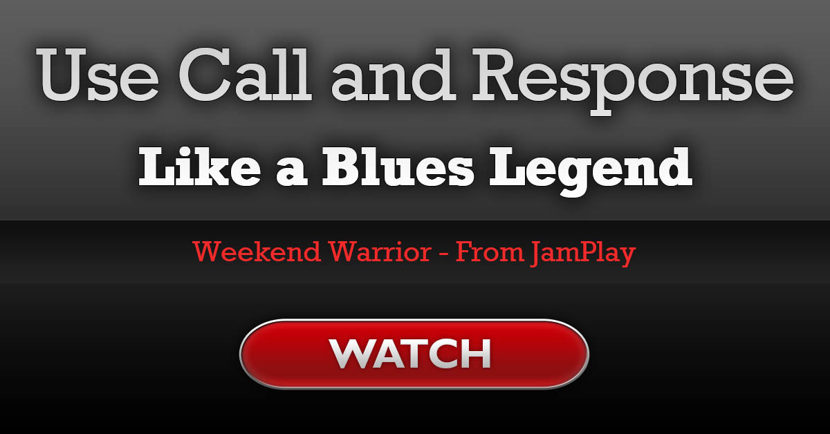 Use Call and Response Like a Blues Guitar Legend