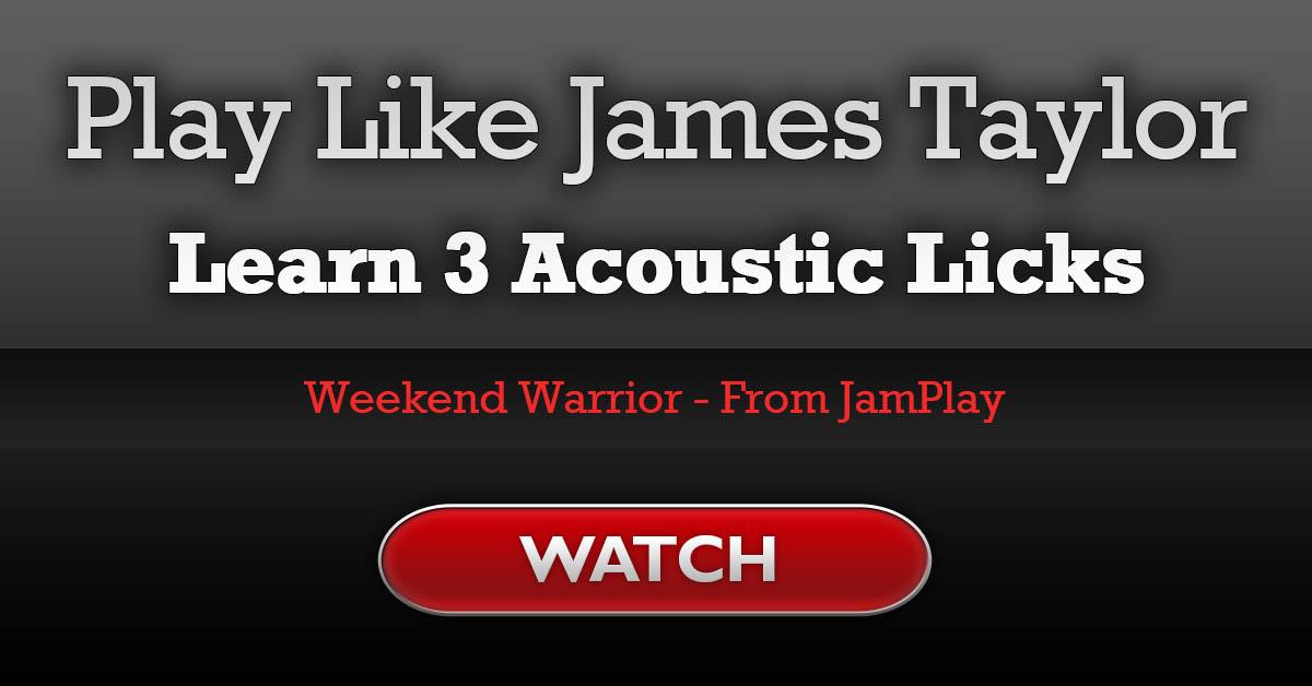 3 Acoustic Guitar Licks Play Like James Taylor